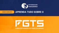 Aprenda tudo sobre o FGTS