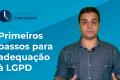 Primeiros passos para adequação à LGPD